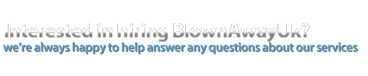 Interested in hiring Blown Away UK?